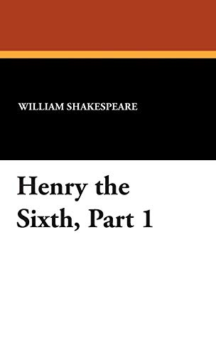 9781434494030: Henry the Sixth, Part 1