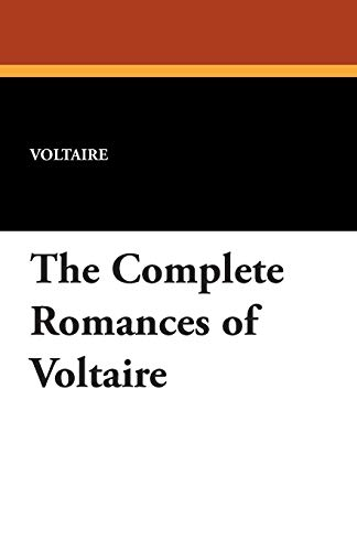 9781434494290: The Complete Romances of Voltaire