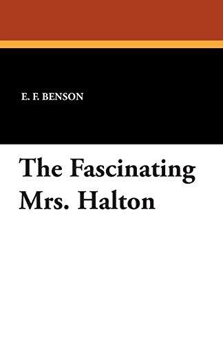 The Fascinating Mrs. Halton: E. F. Benson
