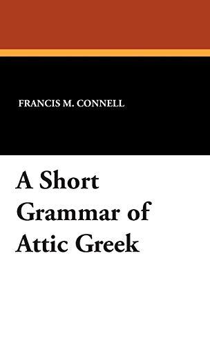 9781434495006: A Short Grammar of Attic Greek (Greek and English Edition)