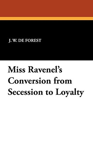 9781434495297: Miss Ravenel's Conversion from Secession to Loyalty