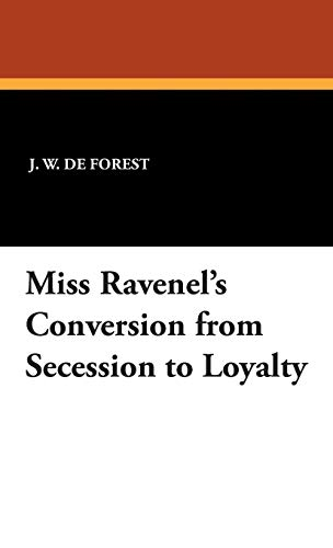 9781434495303: Miss Ravenel's Conversion from Secession to Loyalty