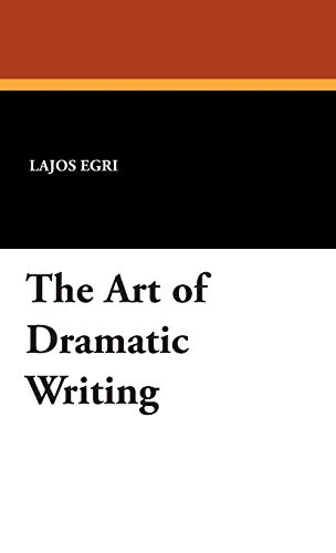 9781434495440: The Art of Dramatic Writing