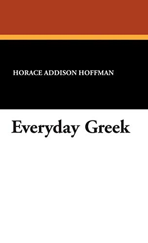 Everyday Greek: Horace Addison Hoffman