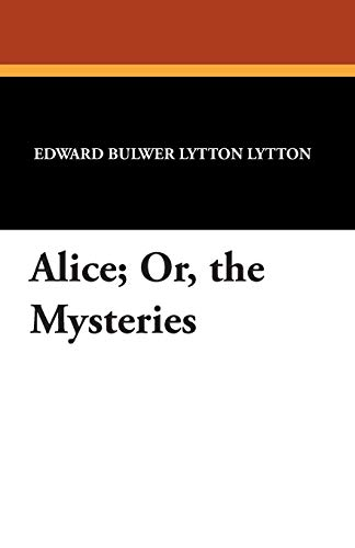 9781434495891: Alice; Or, the Mysteries