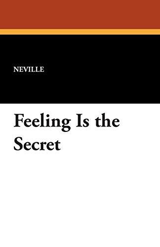 Feeling Is the Secret: Neville
