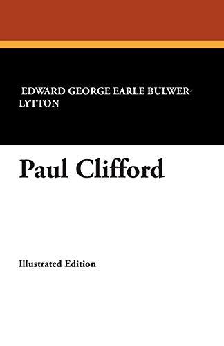 Paul Clifford: Sir Edward George Bulwer-Lytton