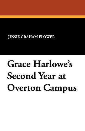 Grace Harlowes Second Year at Overton Campus: Jessie Graham Flower