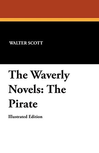 The Waverly Novels: The Pirate (Paperback): Sir Walter Scott