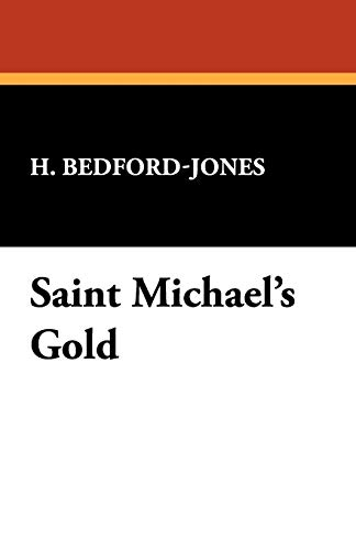 Saint Michael's Gold (9781434497475) by H. Bedford-Jones