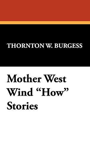 Mother West Wind How Stories (9781434497789) by Thornton W. Burgess