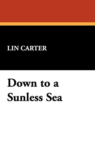 Down to a Sunless Sea: Lin Carter