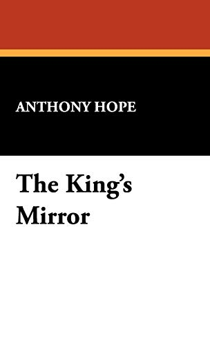 The King's Mirror: Anthony Hope