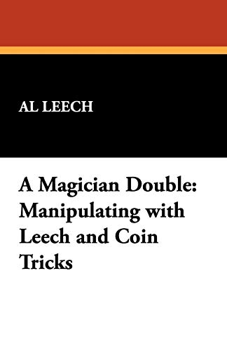 A Magician Double: Manipulating with Leech and: Al Leech
