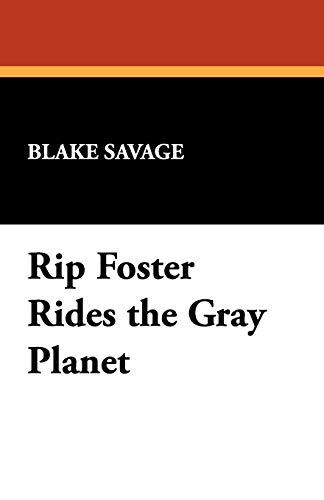Rip Foster Rides the Gray Planet: Blake Savage