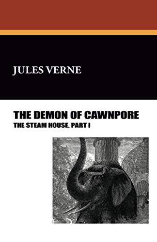 The Steam House: The Demon of Cawnpore: Jules Verne