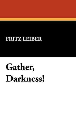 Gather, Darkness: Fritz Leiber