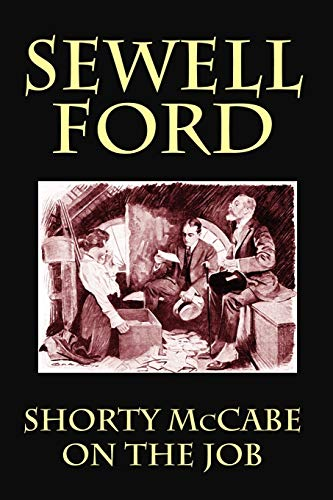 Shorty McCabe on the Job (Paperback): Sewell Ford
