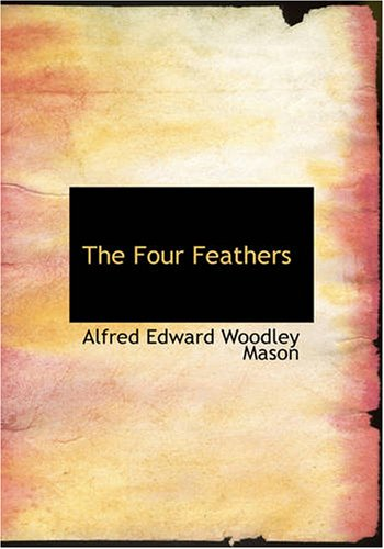 The Four Feathers: Alfred Edward Woodley