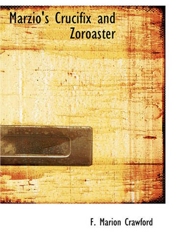 9781434603166: Marzio's Crucifix and Zoroaster (Large Print Edition)