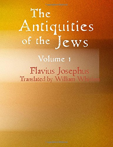 9781434604323: The Antiquities of the Jews Volume 1