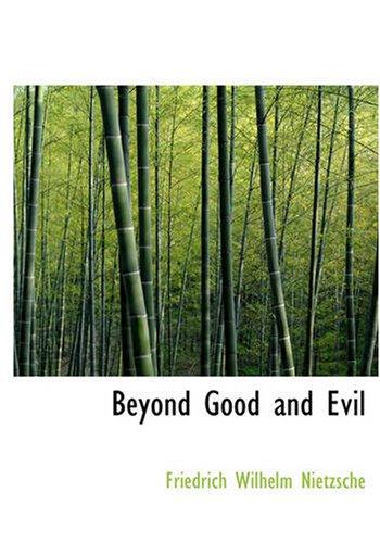Beyond Good and Evil (9781434604439) by Friedrich Wilhelm Nietzsche