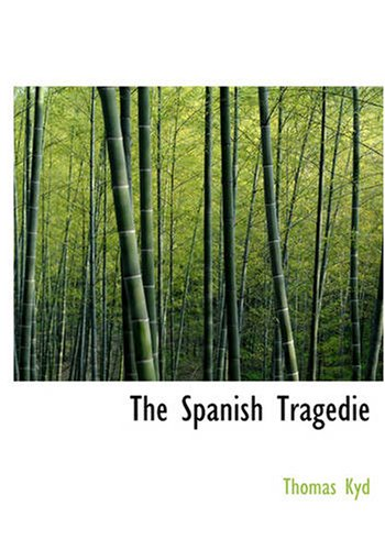 9781434605023: The Spanish Tragedie (Large Print Edition)