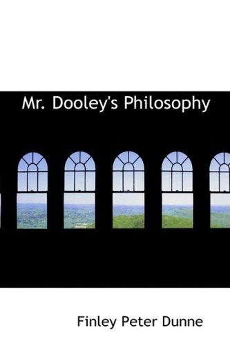 9781434605313: Mr. Dooley's Philosophy