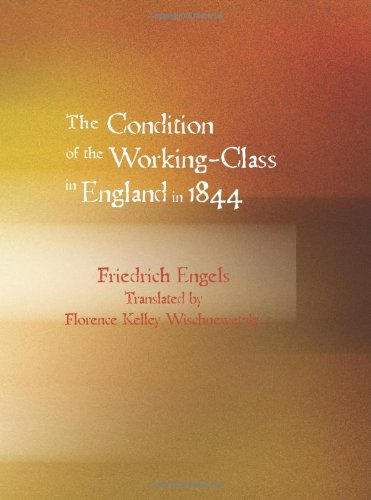 The Condition of the Working-Class in England: Friedrich Engels