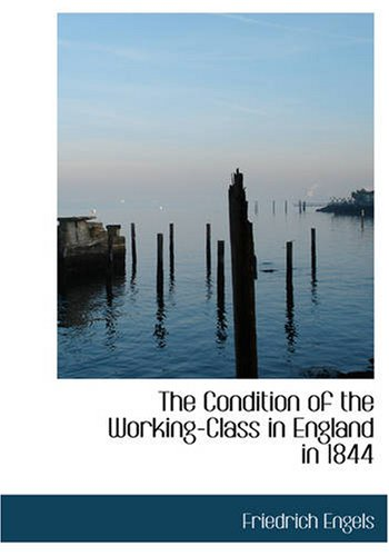 9781434608994: The Condition of the Working-Class in England in 1844: with a Preface written in 1892