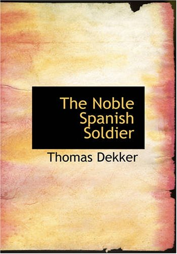 9781434609069: The Noble Spanish Soldier (Large Print Edition)