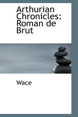 9781434609571: Arthurian Chronicles: Roman de Brut