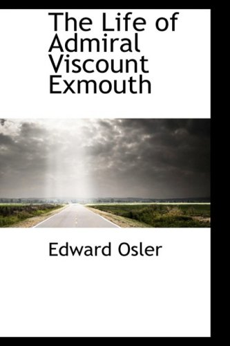 9781434613349: The Life of Admiral Viscount Exmouth