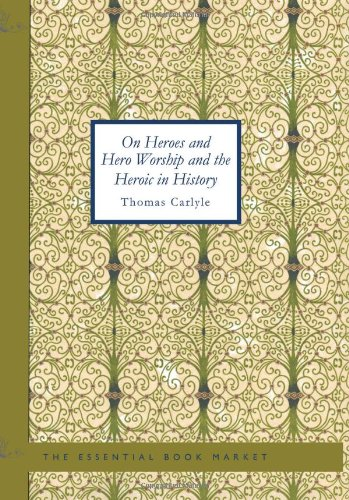 9781434614452: On Heroes and Hero Worship and the Heroic in History