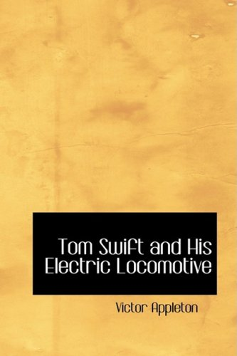 9781434614902: Tom Swift and His Electric Locomotive