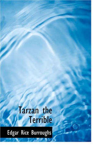 Tarzan the Terrible (9781434618580) by Edgar Rice Burroughs