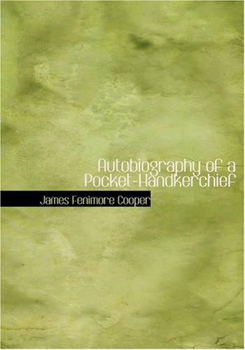 9781434619273: Autobiography of a Pocket-Handkerchief