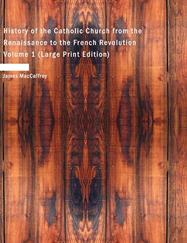 9781434619464: History of the Catholic Church from the Renaissance to the French Revolution Volume 1