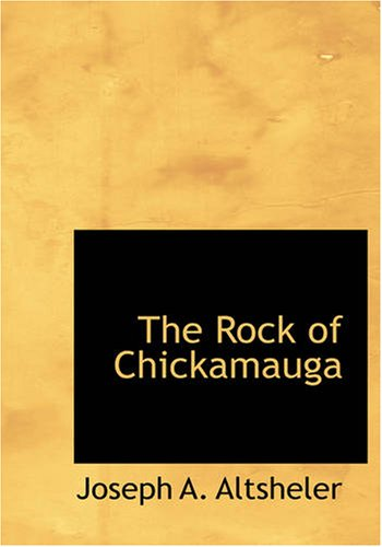 9781434620644: The Rock of Chickamauga: The Rock of Chickamauga