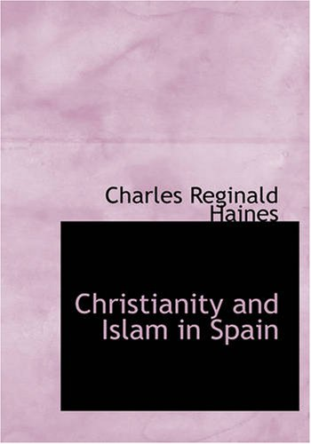 9781434620750: Christianity and Islam in Spain (Large Print Edition)