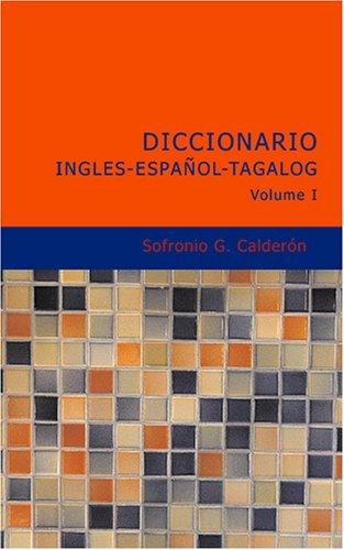 9781434620842: Diccionario Ingles-Espanol-Tagalog Volume 1