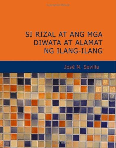 9781434620880: Si Rizal at ang mga Diwata at Alamat ng Ilang-Ilang (Tagalog Edition)