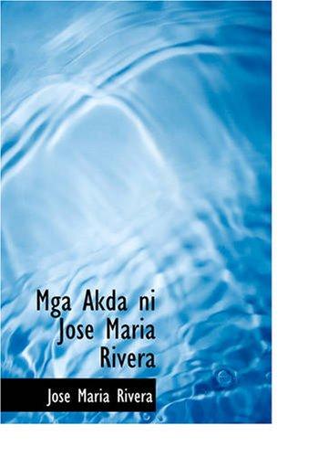 9781434620897: Mga Akda ni Jose Maria Rivera (Tagalog Edition)