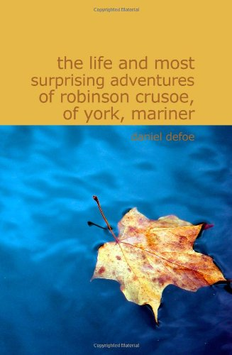 9781434622891: The Life and Most Surprising Adventures of Robinson Crusoe of York Mariner