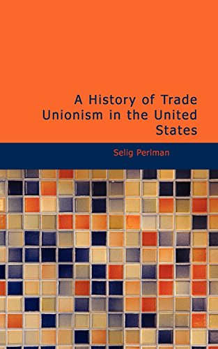 9781434624833: A History of Trade Unionism in the United States