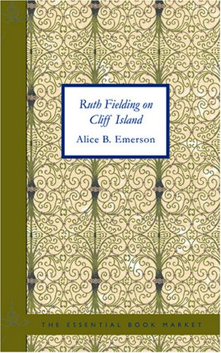 Ruth Fielding on Cliff Island: Or The Old Hunter's Treasure Box: Alice B. Emerson