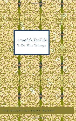 Around the Tea-Table (Paperback): T De Witt