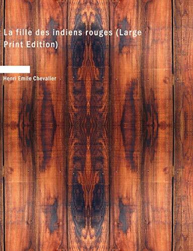9781434631237: La fille des indiens rouges (French Edition)