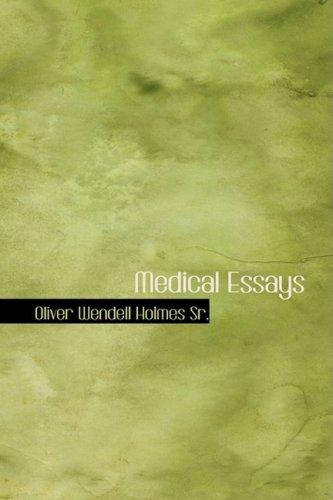 Medical Essays: Oliver Wendell Holmes