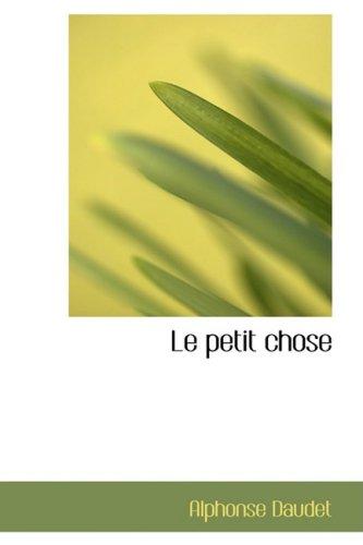 Le petit chose: Histoire d'un enfant (French Edition) (1434633888) by Daudet, Alphonse